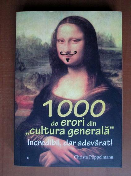 Anticariat: Christa Poppelmann - 1000 de erori din cultura generala
