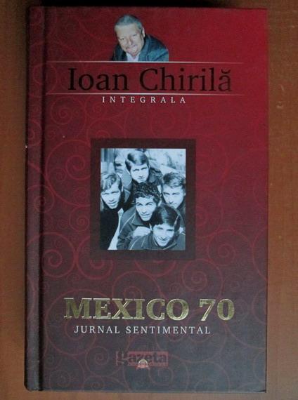 Anticariat: Ioan Chirila - Mexico 70