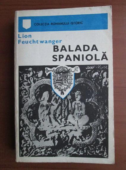 Anticariat: Lion Feuchtwanger - Balada spaniola