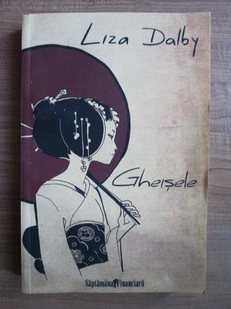 Anticariat: Liza Dalby - Gheisele