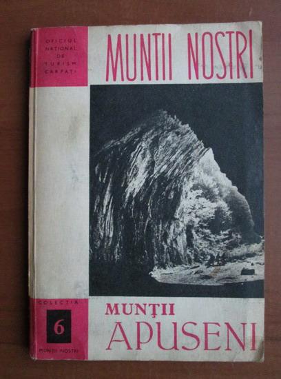 Anticariat: Muntii Apuseni (colectia veche Muntii Nostri)