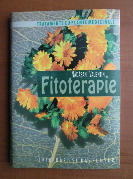 Anticariat: Nadasan Valentin - Fitoterapie (intrebari si raspunsuri)