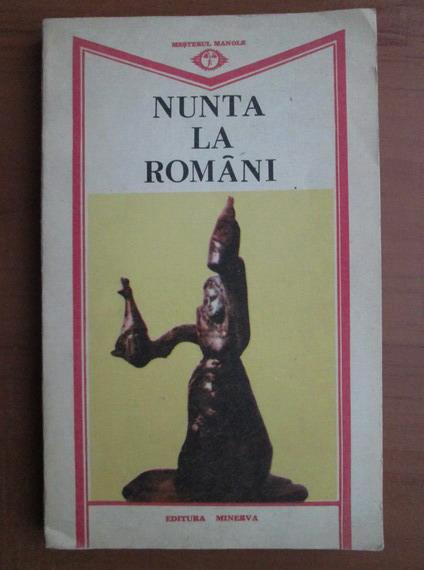 Anticariat: Nunta la romani (oratii)