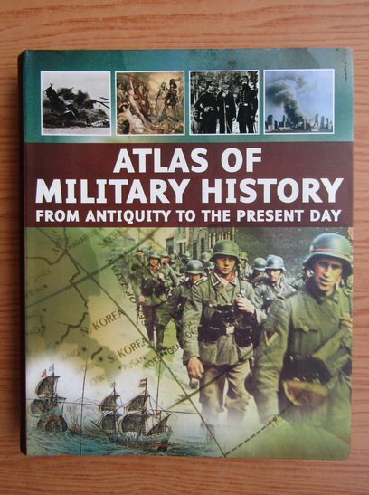 Anticariat: Aaron Ralby - Atlas of military history