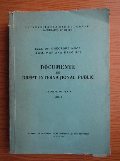 Anticariat: Gheorghe Moca, Mariana Draghici - Documente de drept international public (volumul 1)