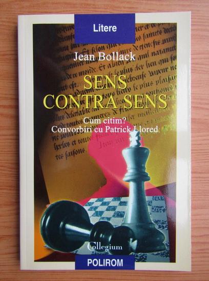 Anticariat: Jean Bollack - Sens contra sens