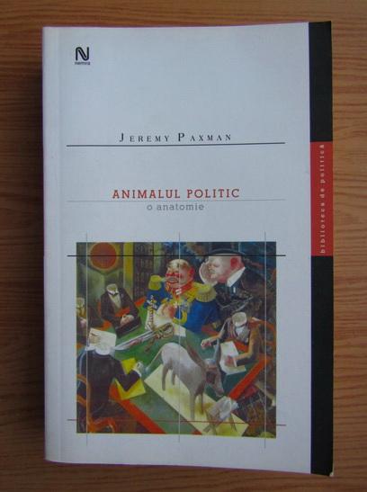 Anticariat: Jeremy Paxman - Animalul politic. O anatomie