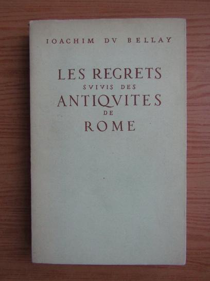 Anticariat: Joachim du Bellay - Les regrets suivis des Antiquites de Rome (1948)