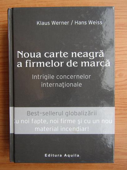 Anticariat: Klaus Werner - Noua carte neagra a firmelor de marca