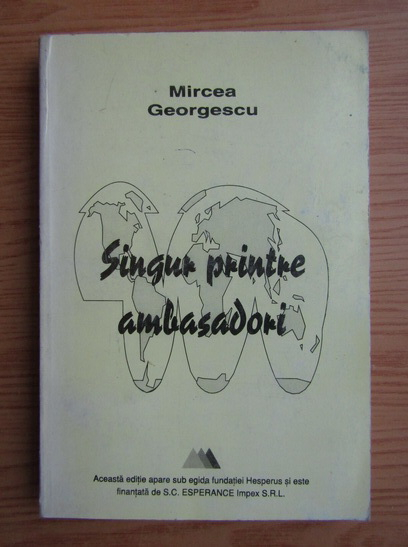 Anticariat: Mircea Georgescu - Singur printre ambasadori