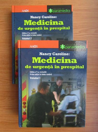 Anticariat: Nancy Caroline - Medicina de urgenta in prespital (2 volume)