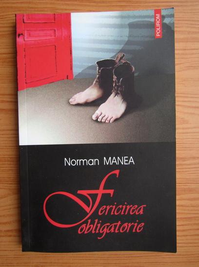 Anticariat: Norman Manea - Fericirea obligatorie