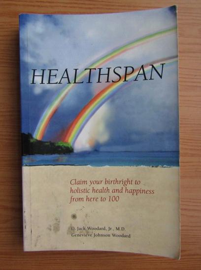Anticariat: O. Jack Woodard - Healthspan