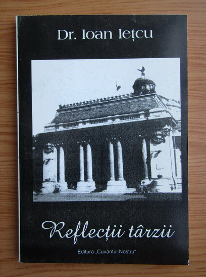 Anticariat: Ioan Ietcu - Reflectii tarzii