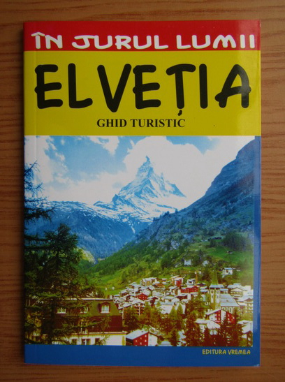 Anticariat: Marian Lasculescu - Elvetia. Ghid turistic