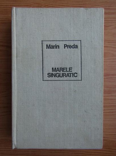 Anticariat: Marin Preda - Marele singuratic
