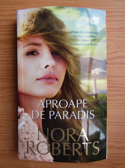 Anticariat: Nora Roberts - Aproape de paradis