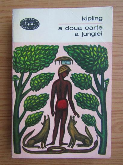 Anticariat: Rudyard Kipling - A doua carte a junglei (volumul 2)
