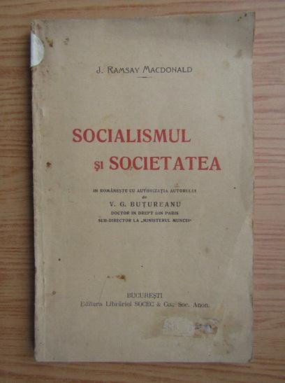 Anticariat: J. Ramsay Macdonald - Socialismul si societatea (1920)