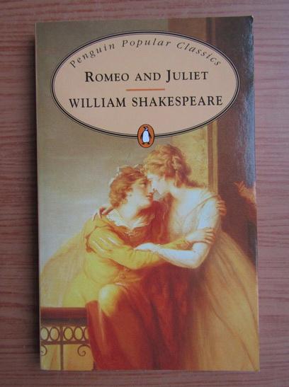 Anticariat: William Shakespeare - Romeo and Juliet