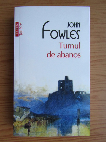 Anticariat: John Fowles - Turnul de abanos (Top 10+)