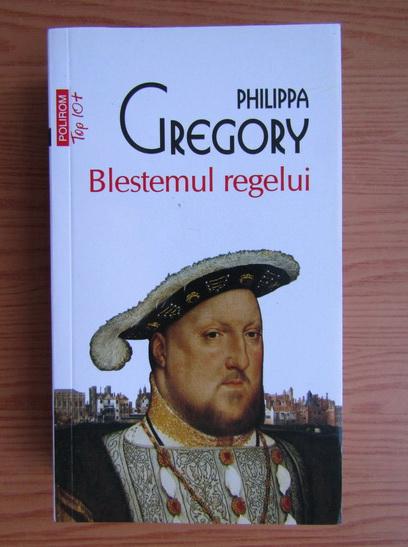 Anticariat: Philippa Gregory - Blestemul regelui (Top 10+)