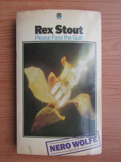 Anticariat: Rex Stout - Please pass the guilt