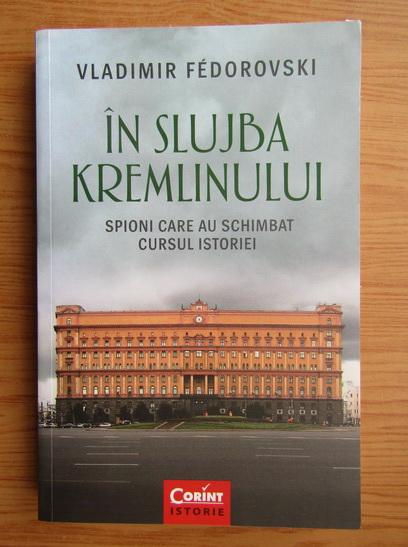 Anticariat: Vladimir Fedorovski - In slujba kremlinului