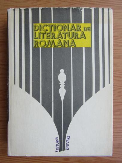 Anticariat: Dim. Pacurariu - Dictionar de literatura romana