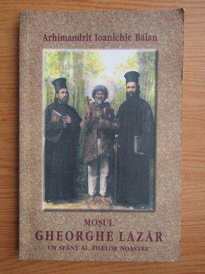 Anticariat: Ioanichie Balan - Mosul Gheorghe Lazar