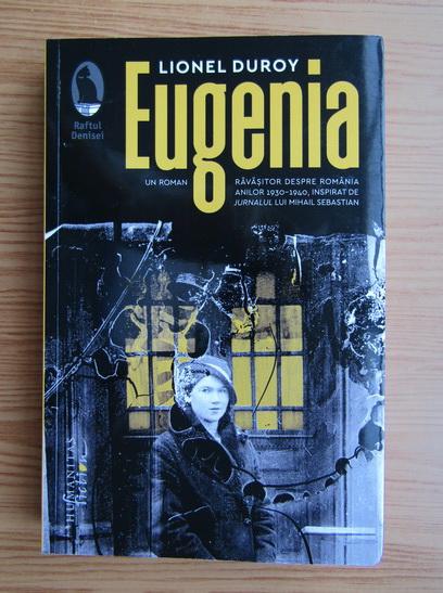 Anticariat: Lionel Duroy - Eugenia