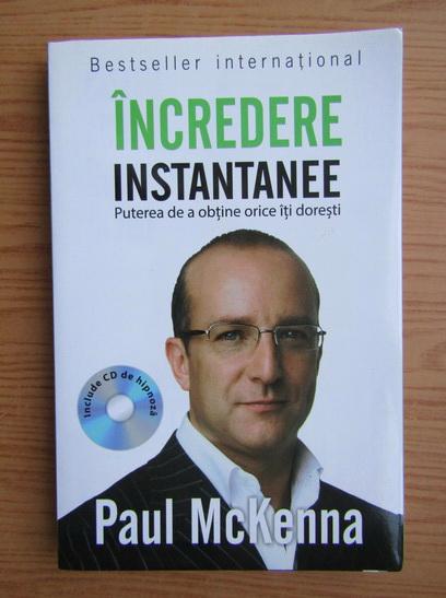 Anticariat: Paul McKenna - Incredere instantanee