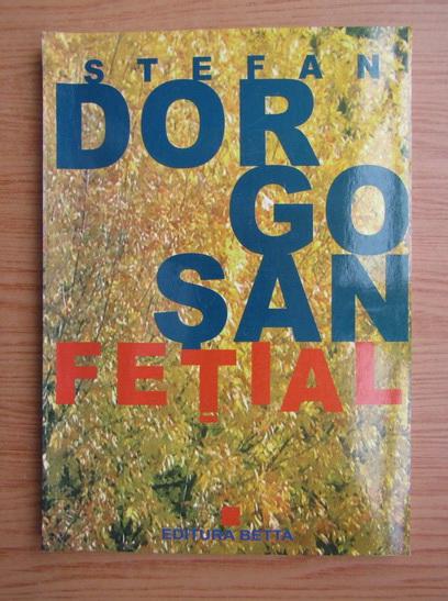 Anticariat: Stefan Dorgosan - Fetial