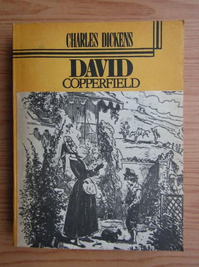 Anticariat: Charles Dickens - Viata lui David Copperfield (volumul 1)