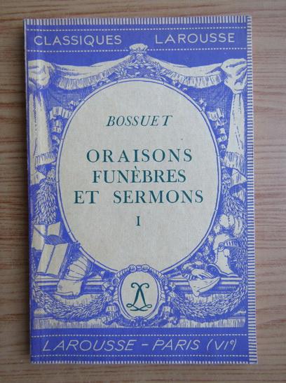 Anticariat: J. B. Bossuet - Oraisons funebres et sermons (volumul 1, 1936)