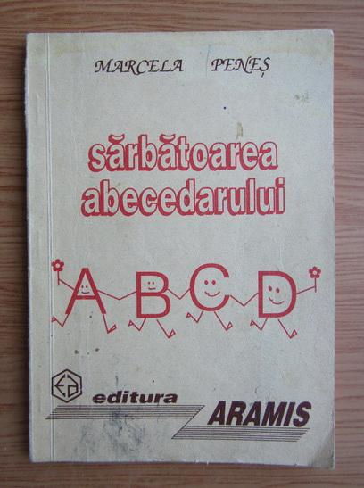 Anticariat: Marcela Penes - Sarbatoarea abecedarului