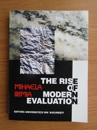 Anticariat: Mihaela Irimia - The rise of modern evaluation