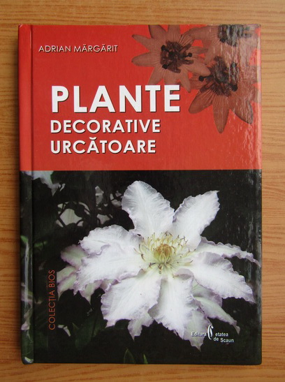 Anticariat: Adrian Margarit - Plante decorative urcatoare