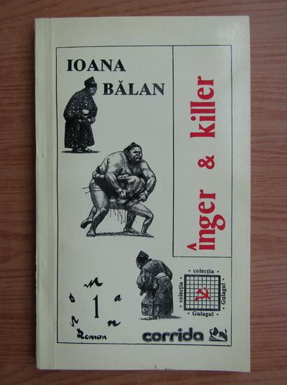 Anticariat: Ioana Balan - Inger si killer