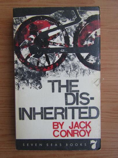 Anticariat: Jack Conroy - The disinherited