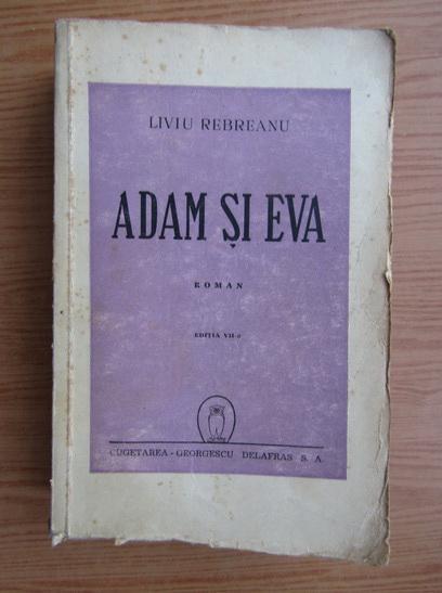 Anticariat: Liviu Rebreanu - Adam si Eva (1946)