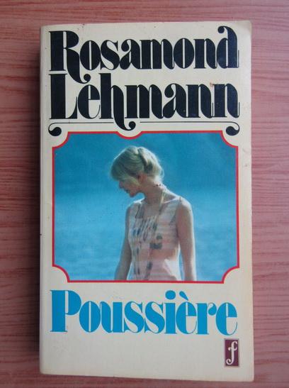 Anticariat: Rosamond Lehmann - Poussiere