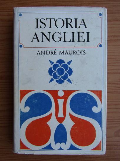 Anticariat: Andre Maurois - Istoria Angliei (volumul 1)