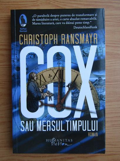 Anticariat: Christoph Ransmayr - Cox sau mersul timpului