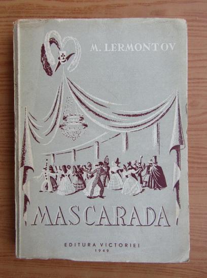 Anticariat: Mihail Lermontov - Mascarada (1949)