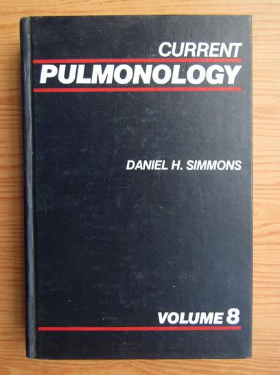 Anticariat: Daniel H. Simmons - Current pulmonology (volumul 8)