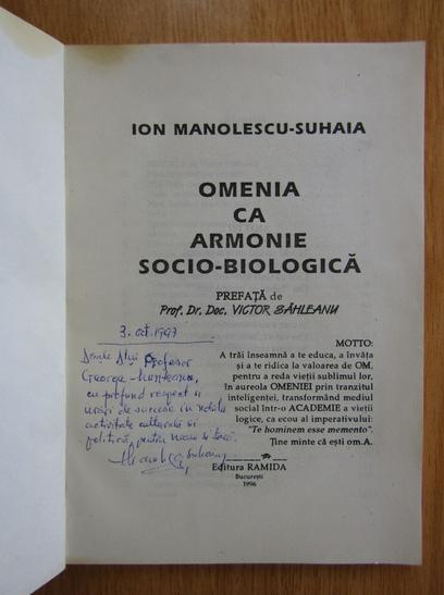 Anticariat: Ion Manolescu-Suhaia - Omenia ca armonie socio-biologica (cu autograful autorului)