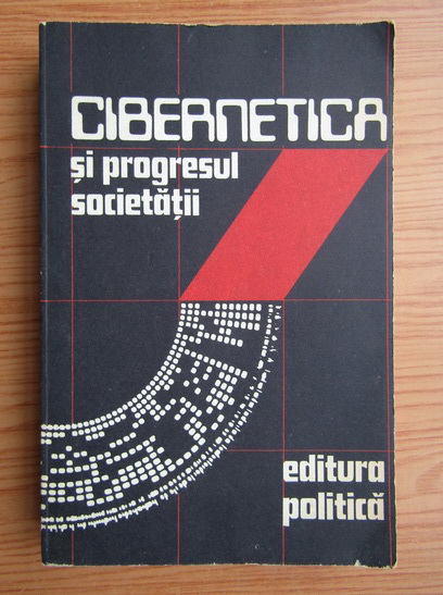 Anticariat: Manea Manescu - Cibernetica si progresul societatii