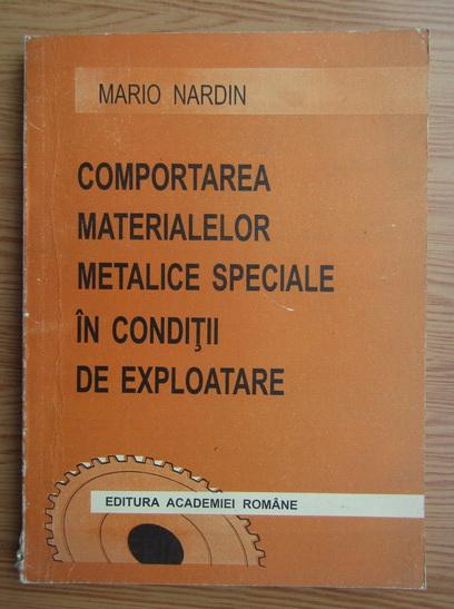 Anticariat: Mario Nardin - Comportarea materialelor metalice speciale in conditii de exploatare