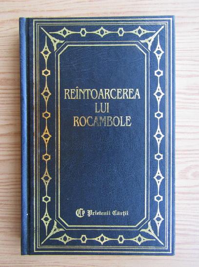 Anticariat: Ponson du Terrail - Reintoarcerea lui Rocambole (volumul 2)